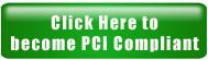 Become PCI compliant